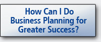 How Can I Do Business Planning for Greater Success?